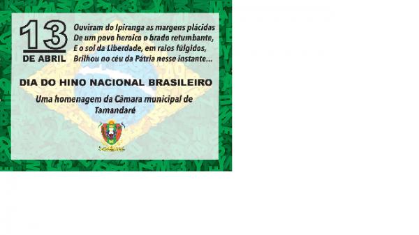 13 de Abril Dia do Hino Nacional Brasileiro.