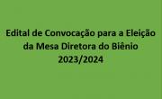 Edital de Convocação para a Eleição da Mesa Diretora do Biênio 2023/2024